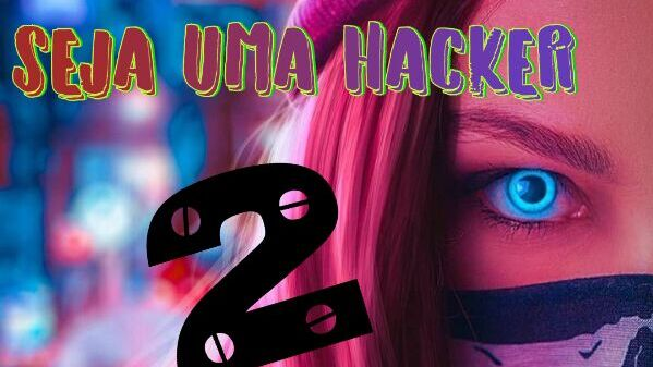 Seja Uma Hacker 2