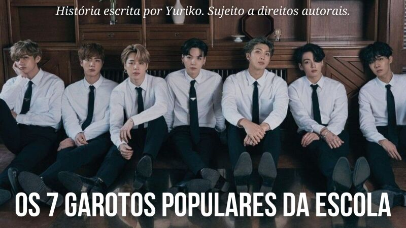 Os 7 garotos populares da escola - BTS